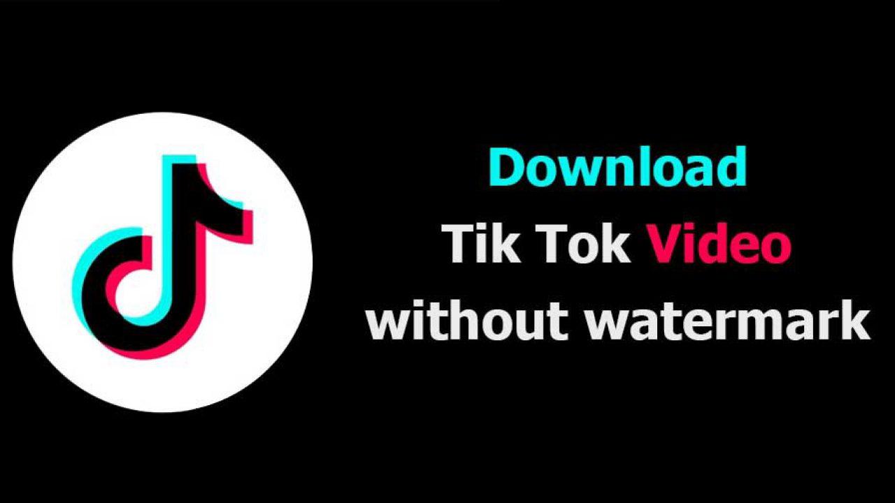 Hướng dẫn tải video tiktok không dính logo hoặc watermark
