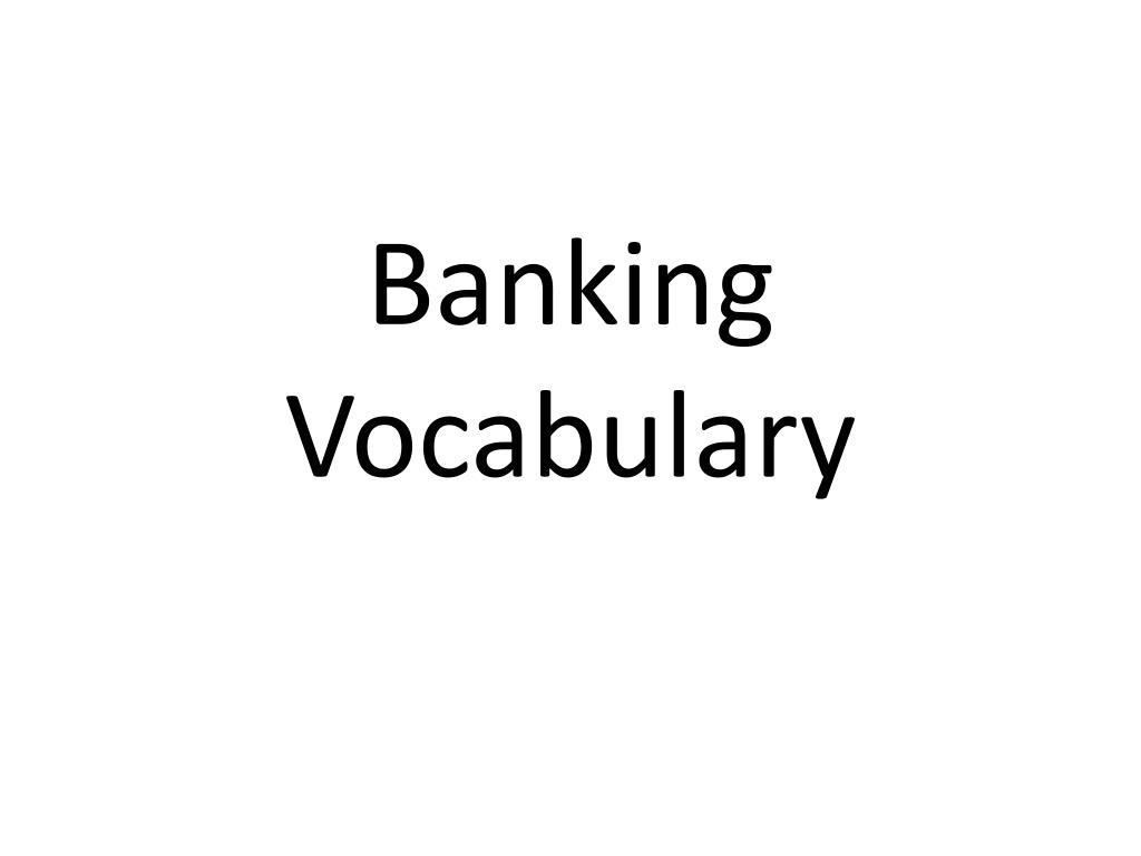 Tổng hợp từ vựng tiếng Anh chuyên ngành ngân hàng phổ biến