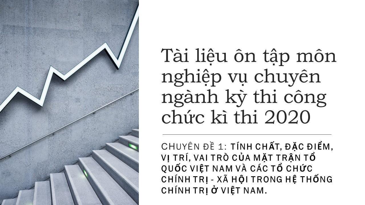 Tài liệu ôn tập môn nghiệp vụ chuyên ngành đối với người dự thi vào  cơ quan Mặt trận Tổ quốc Việt Nam - Chuyên đề 1 - Phần 1