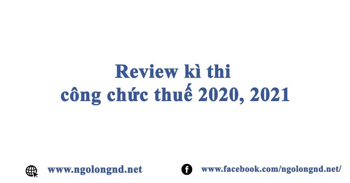 Review kì thi công chức thuế 2020, 2021