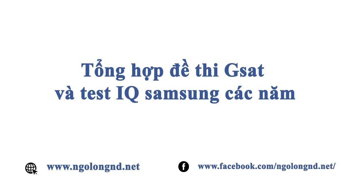 Tổng hợp đề thi Gsat và test IQ samsung các năm