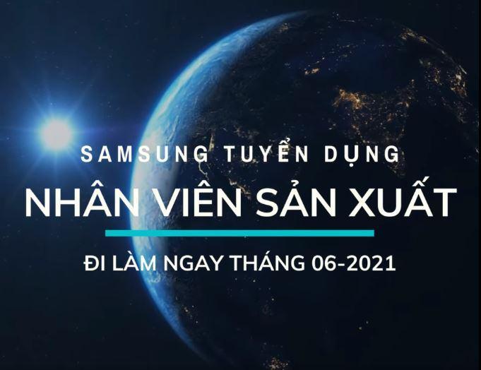 Samsung Việt Nam tuyển dụng NHÂN VIÊN SẢN XUẤT