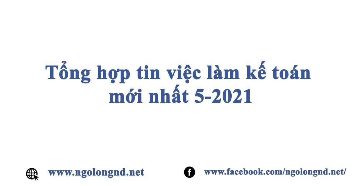 Tổng hợp tin việc làm kế toán mới nhất 5-2021